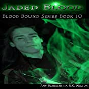 Jaded Blood: Blood Bound, Book 10  | Amy Blankenship