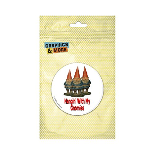 Hangin With My Gnomies Hanging Gnomes Pinback Button Pin Badge - 2.25 Inch Diameter