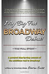 My Big Fat Broadway Debut!: The Full Story Paperback