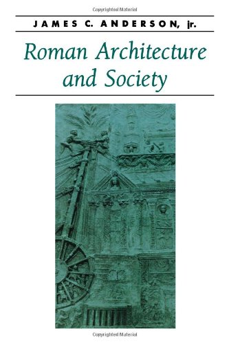 Roman Architecture and Society (Ancient Society and History)