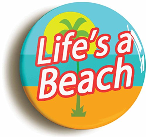 Lifes A Beach Funny Button Pin (Size Is 1inch (Funny Baywatch Costume)