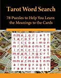 Tarot Word Search: 78 Puzzles to Help You Learn the Meanings to the Cards