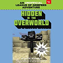 Hidden in the Overworld: An Unofficial League of Griefers Adventure, #2 Audiobook by Winter Morgan Narrated by Lauren Fortgang
