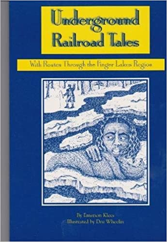 Book Underground Railroad Tales with Routes Through the Finger Lakes Region