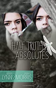 Half Truths and Absolutes (A Rainbowland Novel) (Volume 2)