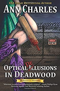 Optical Delusions In Deadwood Humorous Mystery Volume 2