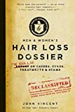 Hair Loss Dossier: THE BIG LIE on Causes, Cures, Treatments and Scams