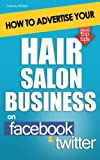 How to Advertise Your Hair Salon Business on Facebook and Twitter, Mandy Winters, 1479298069