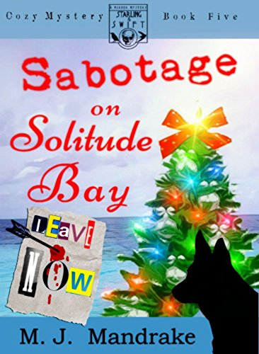 Sabotage on Solitude Bay (A Starling and Swift Cozy Mystery Book 5) by [Mandrake, M. J.]