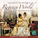Georgette Heyer's Regency World  Audiobook by Jennifer Kloester Narrated by Charlotte Strevens