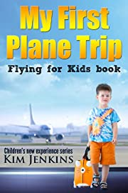 My First Plane Trip - Flying For Kids Airplane Book (Children's New Experience Series 1)