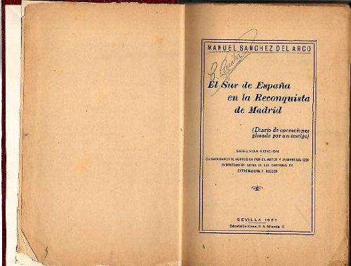 EL SUR DE ESPAÑA EN LA RECONQUISTA DE MADRID: Amazon.es: SÁNCHEZ DEL ARCO, Manuel: Libros