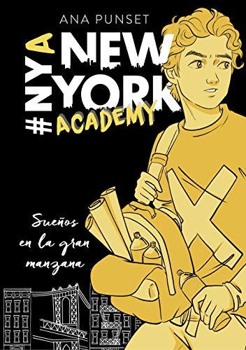 Sueños en la gran manzana (Serie New York Academy 2) (Spanish Edition)