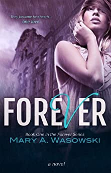 Forever (Forever Series Book 1) by [Wasowski, Mary]