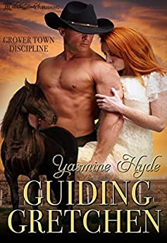 Guiding Gretchen (Grover Town Discipline Book 1) by [Hyde, Yasmine]