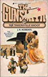 The Takersville Shoot, J. R. Roberts, 0515099872