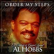 Order My Steps-A Tribute To Gospel Legend Al Hobbs