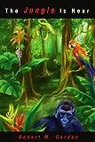 The Jungle Is Near, Robert Gordon, 0595219918