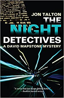 The Night Detectives: A David Mapstone Mystery (David Mapstone Mysteries) by Jon Talton (2013-05-07)