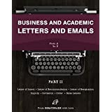 How to Write Letters: Letter Writing Book for Dummies and Pros. Find out about Email Writing and Learn How to Complete Letters of Seven Types From Guides ... and Academic Letters and Emails 2)