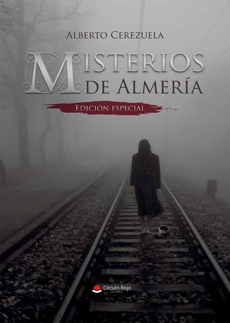 MISTERIOS DE ALMERÍA: Amazon.es: Alberto Cerezuela: Libros
