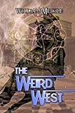 : The Weird West: Three Weird Western Short Stories