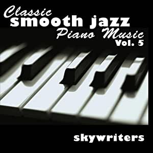 Classic Smooth Jazz Piano Music Vol. 5