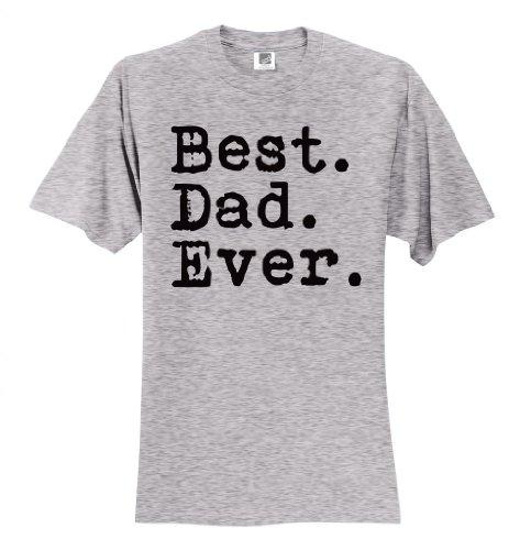 Best Dad Ever Funny T-Shirt Slogan Humorous Tee Shirt Gray (Old School Baseball Uniforms)