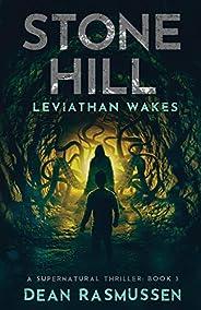 Stone Hill: Leviathan Wakes: A Supernatural Thriller Series Book 3 (3)