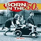 Born in the 50s by Jane Maple (2014-03-15)