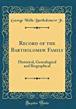 img - for Record of the Bartholomew Family: Historical, Genealogical and Biographical (Classic Reprint) book / textbook / text book