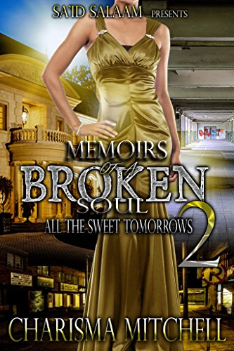 Memoirs of a Broken Soul 2: All The Sweet Tomorrows