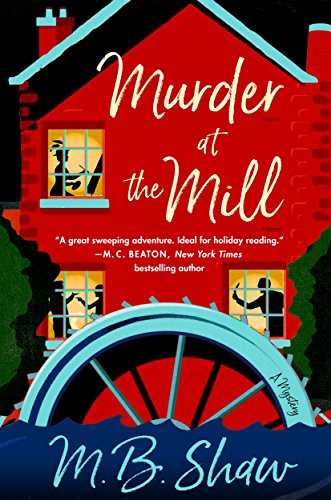 Murder at the Mill: A Mystery (The Iris Grey Mysteries Book 1)