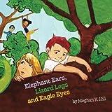 Elephant Ears, Lizard Legs and Eagle Eyes by Meghan K. Hill (2014-09-01)