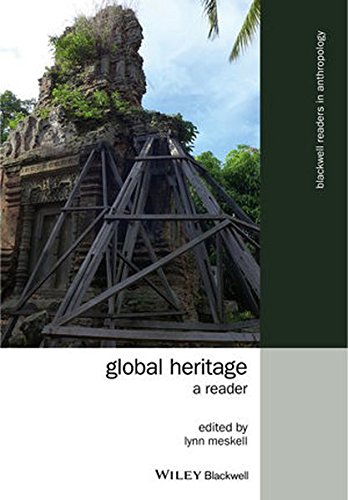 Global Heritage: A Reader (Wiley Blackwell Readers In Anthropology)