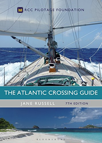 The Atlantic Crossing Guide 7th edition: RCC Pilotage Foundation
