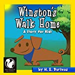 Winston's Walk Home: A Story for Kids | Optimistic Squirrel,H. E. Pariseau