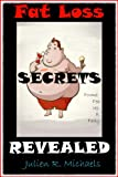 top secret fat loss secret - Fat Loss Secrets Revealed by a Fed Up Former