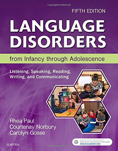Language Disorders from Infancy through Adolescence: Listening, Speaking, Reading, Writing, and Communicating, 5e by Mosby