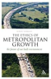 img - for The Ethics of Metropolitan Growth: The Future of our Built Environment (Think Now) book / textbook / text book