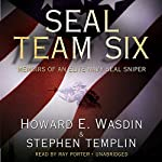 SEAL Team Six: Memoirs of an Elite Navy SEAL Sniper | Howard E. Wasdin,Stephen Templin