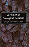 A Primer of Ecological Genetics, Jeffrey K. Conner and Daniel L. Hartl, 087893202X