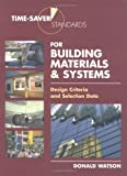 Time-Saver Standards for Building Materials & Systems: Design Criteria and Selection Data