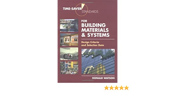 Time saver standards for building materials systems design time saver standards for building materials systems design criteria and selection data donald watson 9780071356923 amazon books fandeluxe Image collections
