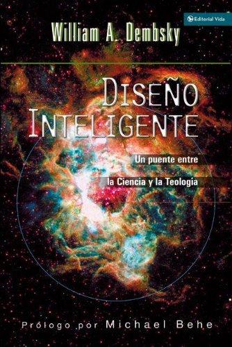 Diseno Inteligente: Un Puente Entre La Ciencia y La Teologia (Spanish Edition) [William A. Dembski] (Tapa Blanda)