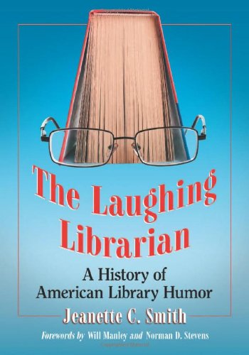 The Laughing Librarian: A History of American Library Humor