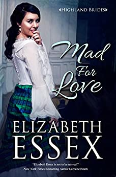 Mad For Love (Highland Brides Book 1) by [Essex, Elizabeth]