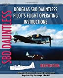 Douglas Sbd Dauntless Pilot's Flight Operating Instructions, United States Navy, 1935327909