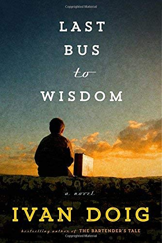 Last Bus to Wisdom: A Novel (Two Medicine Country) (Best Places To Find Treasure)