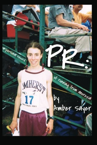 PR: A Personal Record of Running from Anorexia [Amber Sayer] (Tapa Blanda)